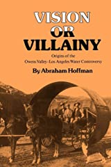 Vision or Villainy: Origins of the Owens Valley-Los Angeles Water Controversy (Environmental History Series) Paperback