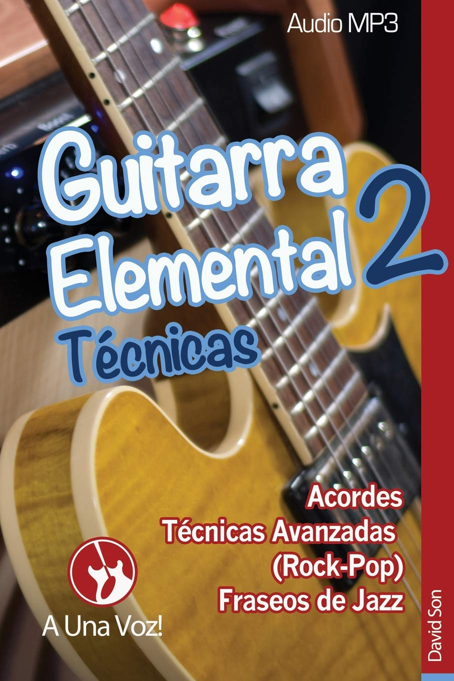 Guitarra Elemental 2: Técnicas: Volume 2: Amazon.es: Son, David, A ...