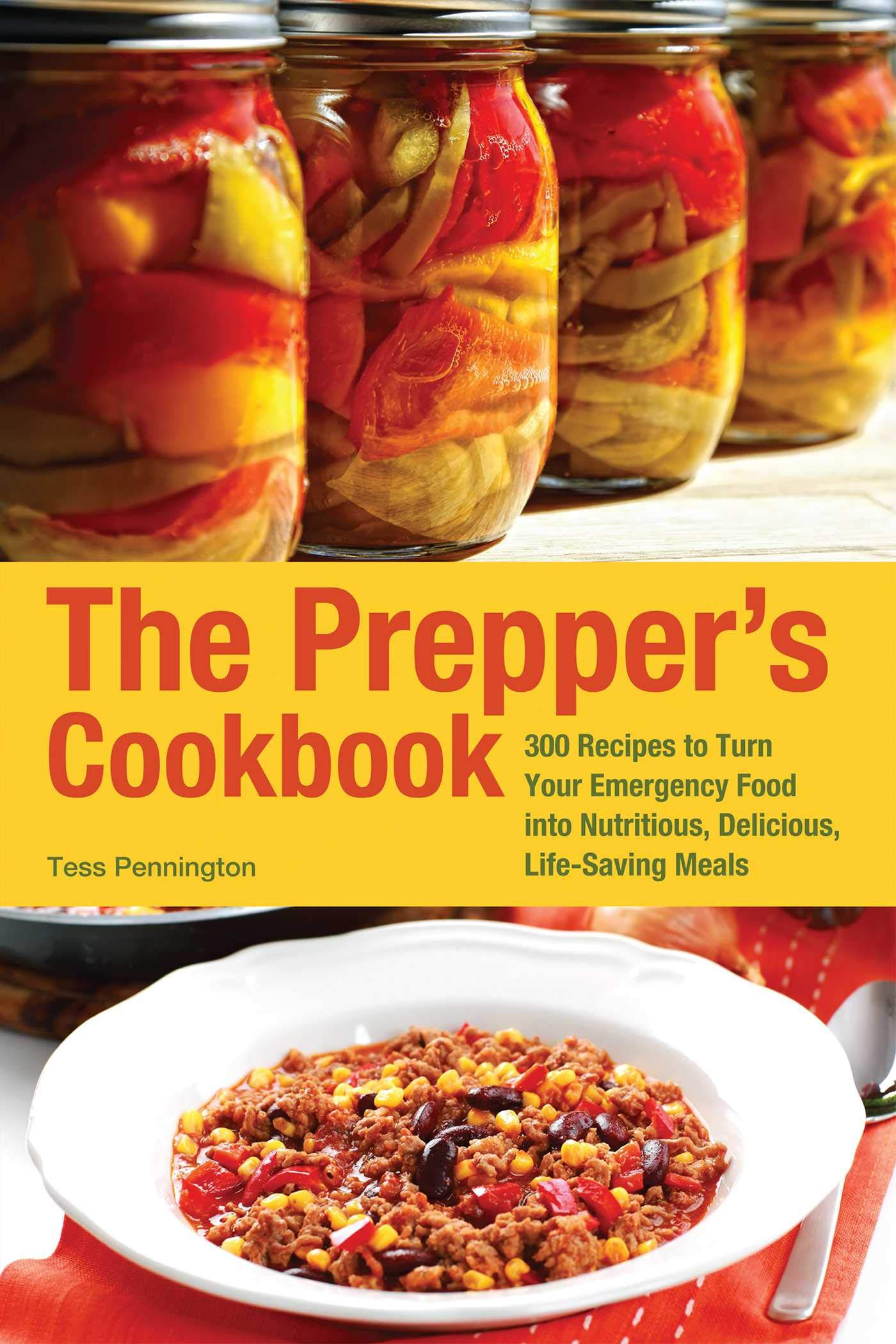 The Prepper S Cookbook 300 Recipes To Turn Your Emergency Food
