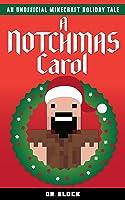 A Notchmas Carol: An Unofficial Minecraft Holiday