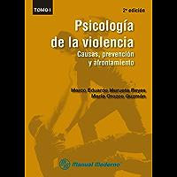 Psicología de la violencia Tomo I. Causas, prevención y afrontamiento