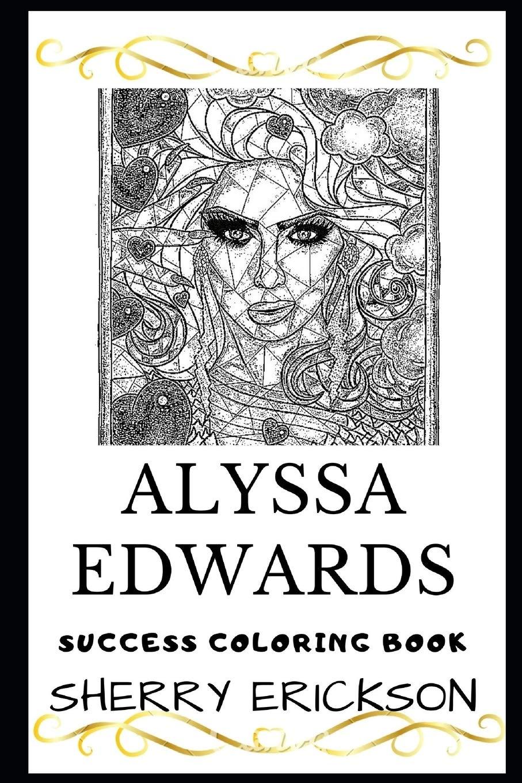 Alyssa Edwards Success Coloring Book  Alyssa Edwards Coloring Books Band 0