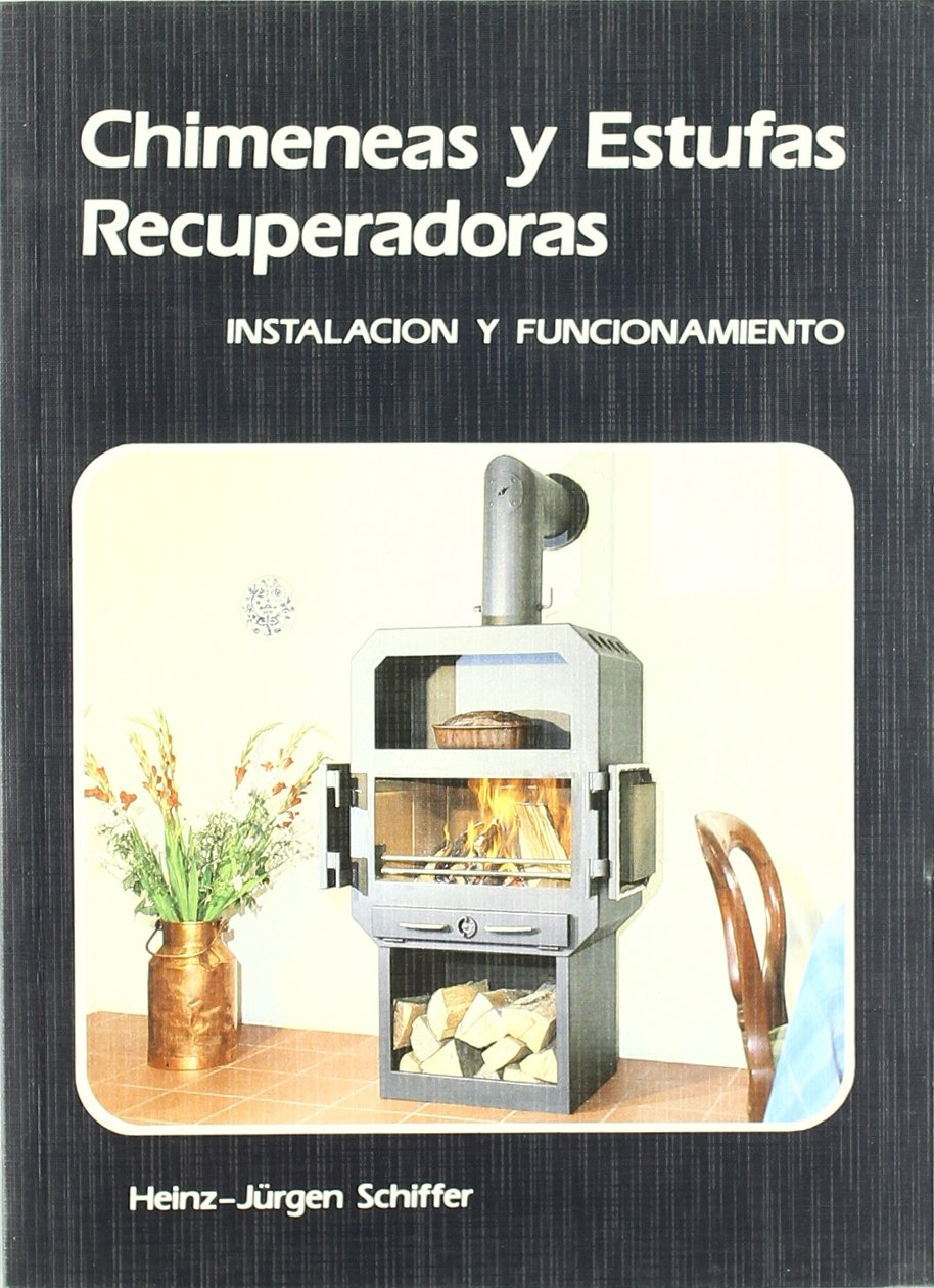 Chimeneas y estufas recuperadoras / Recuperative Fireplaces and Stoves (Spanish Edition) (Spanish) Paperback – June 30, 1992