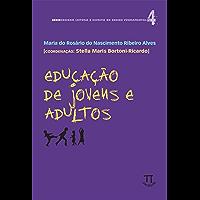 Educação de jovens e adultos (Ensinar leitura e escrita no ensino fundamental Livro 4)