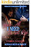 Youre All I Need To Get By: A BWWM Romance