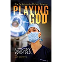 Playing God: The Evolution of a Modern Surgeon
