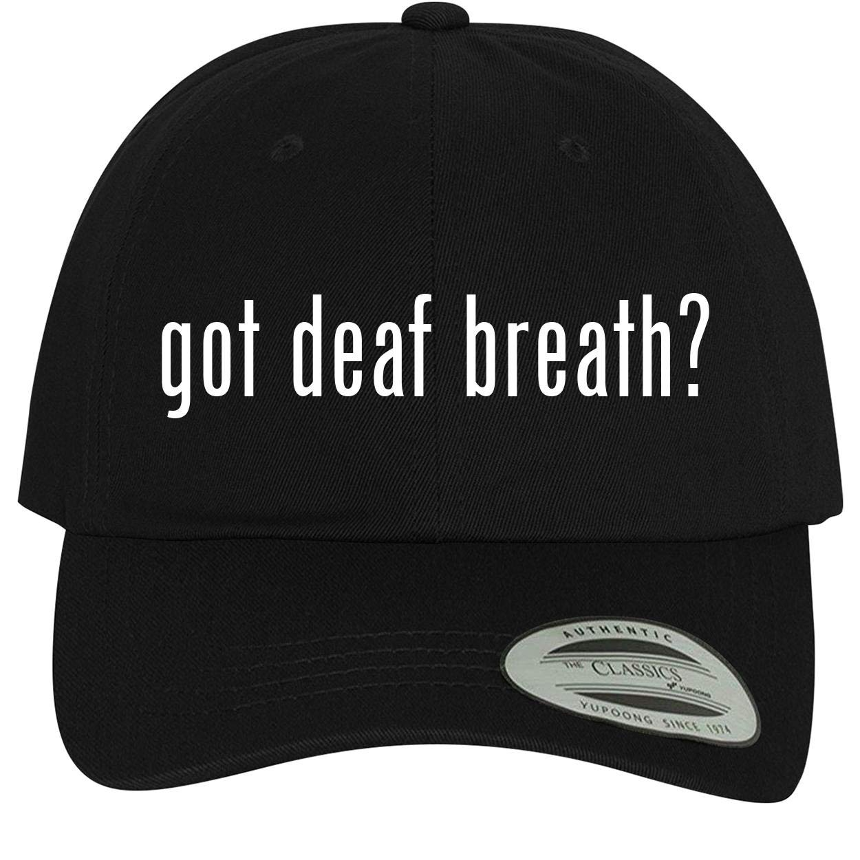 Comfortable Dad Hat Baseball Cap BH Cool Designs got Deaf Breath?