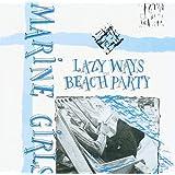 Beach Party          /  Marine Girls