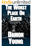 The Worst Place On Earth