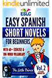 """Easy Spanish Short Novels for Beginners With 60+ Exercises & 200-Word Vocabulary """"The Little Prince"""" by Antoine de Saint Exupéry (ESLC Reading Workbook Series) (Spanish Edition)"""