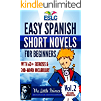 "Easy Spanish Short Novels for Beginners With 60+ Exercises & 200-Word Vocabulary ""The Little Prince"" by Antoine de Saint Exupéry (ESLC Reading Workbook Series nº 2) (Spanish Edition)"