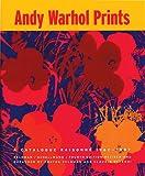 Andy Warhol: Prints A Catalogue Raisonne 1962-1987
