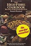 High Fibre Cook Book: Recipes for Good Health (Positive Health Guide)
