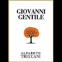 Giovanni Gentile tra filosofia e cultura: Atti del convegno svoltosi a Roma il 21 e 22 ottobre 2014 (Alfabeto Treccani) (Italian Edition)