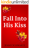 Fall Into His Kiss (Texas Kisses Book 5)