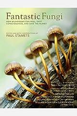 Fantastic Fungi: Expanding Consciousness, Alternative Healing, Environmental Impact // Official Book of Smash Hit Documentary Kindle Edition