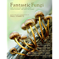 Fantastic Fungi: Expanding Consciousness, Alternative Healing, Environmental Impact // Official Book of Smash Hit…
