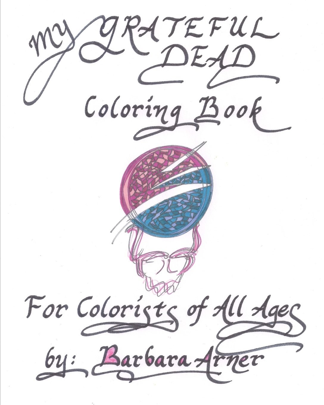 - My Grateful Dead Coloring Book: For Colorists Of All Ages: Arner