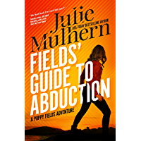 Fields' Guide to Abduction (The Poppy Fields Adventures Book 1) (English Edition)