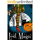 Lost Magic: A Yew Hollow Witch Mystery (A Witch Myth Cozy Mystery Book 7)