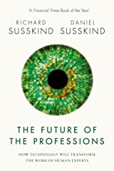 The Future of the Professions: How Technology Will Transform the Work of Human Experts Paperback