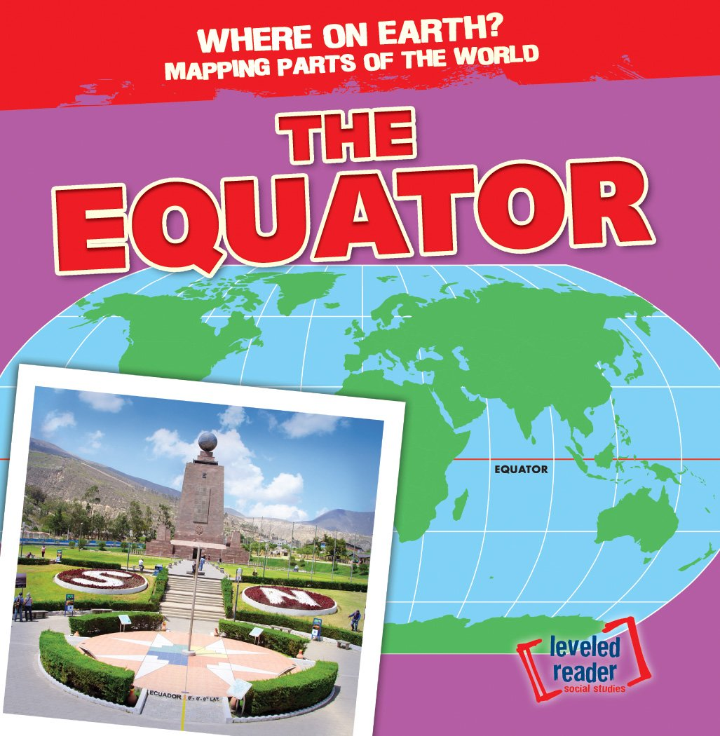 The Equator (Where on Earth? Mapping Parts of the World ...