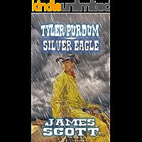 Tyler Purdom - Silver Eagle: A Classic Western Adventure