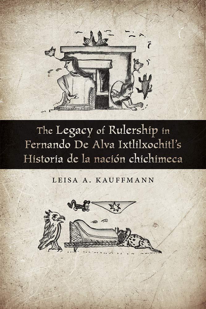 Kauffmann, L: The Legacy of Rulership in Fernando de Alva I ...