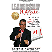 Leadership Playbook: 50 Tips to Unite and Ignite People, Teams and Organizations