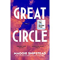 Great Circle: LONGLISTED FOR THE BOOKER PRIZE 2021