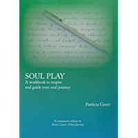 Soul Play: A Workbook to Inspire and Guide Your Soul Journey