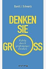 Denken Sie groß!: Erfolg durch großzügiges Denken (German Edition) Kindle Edition
