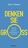 Denken Sie groß!: Erfolg durch großzügiges Denken (German Edition)