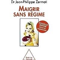 Maigrir sans régime: Nouvelle édition revue et augmentée