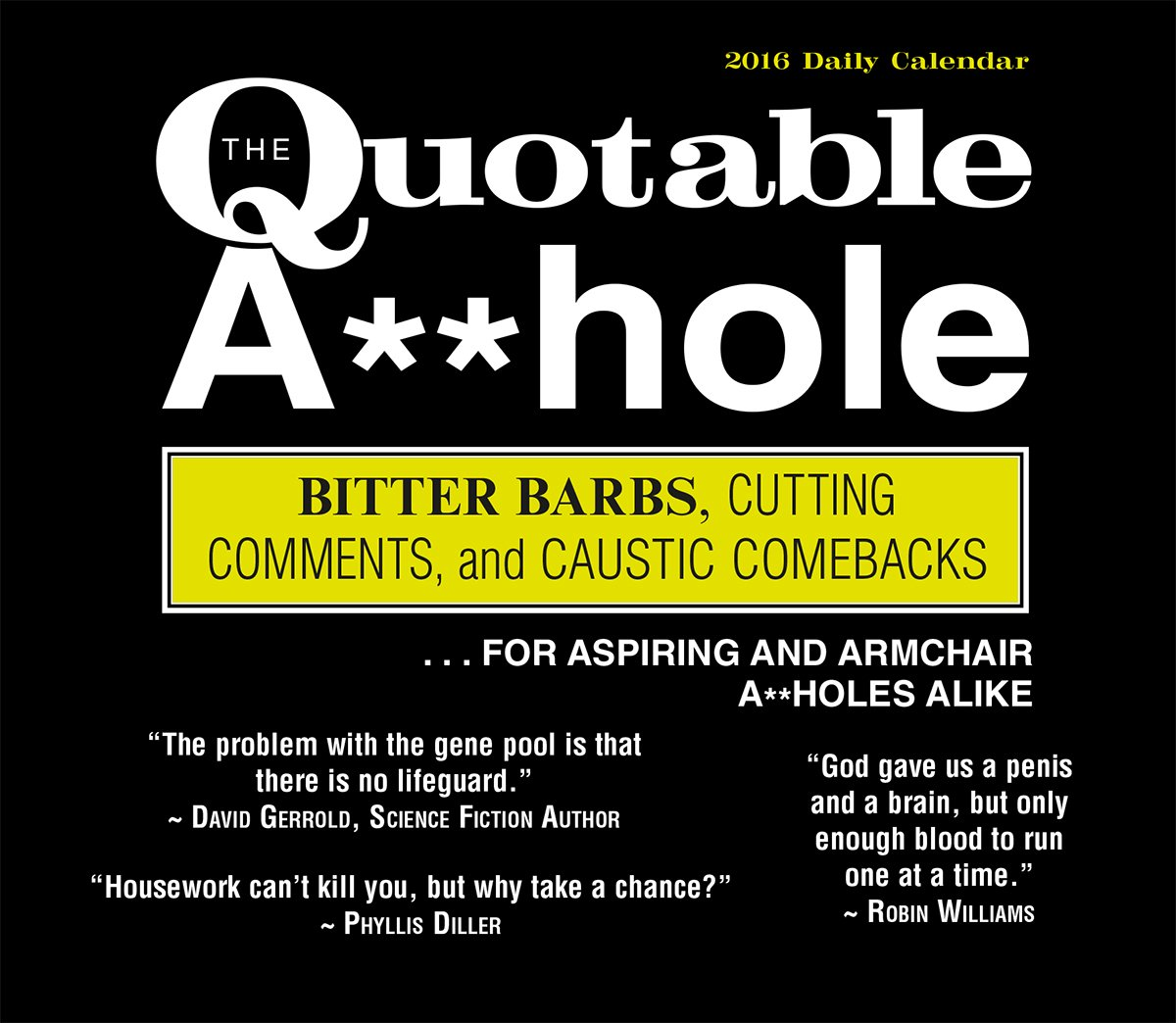 Quotable A-hole 2016 Boxed/Daily Calendar PDF