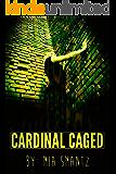 Cardinal Caged: Book 2 of The Cardinal Series