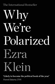 Why We're Polarized (English Edition)
