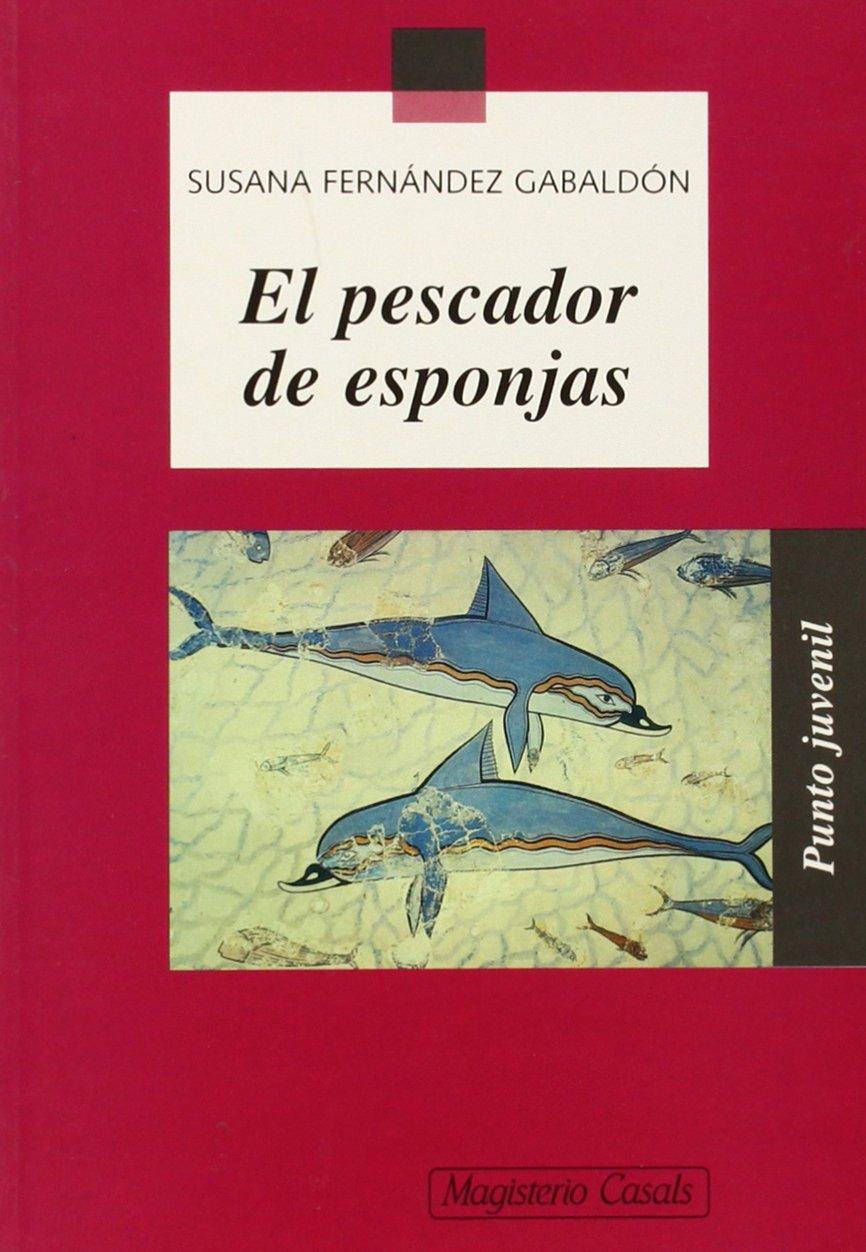 El pescador de esponjas (Punto Juvenil): Amazon.es: Susana Fernández Gabaldón: Libros