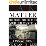DARK MATTER: The Meredith Kercher Murder Mystery (Amanda Knox Shakedown Book 2)