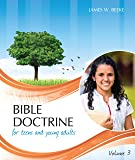 Bible Doctrine for Teens and Young Adults, Volume 3