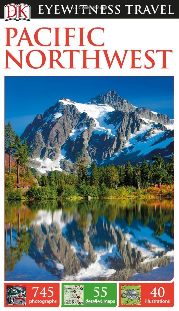 DK Eyewitness Travel Guide Pacific Northwest: Amazon co uk