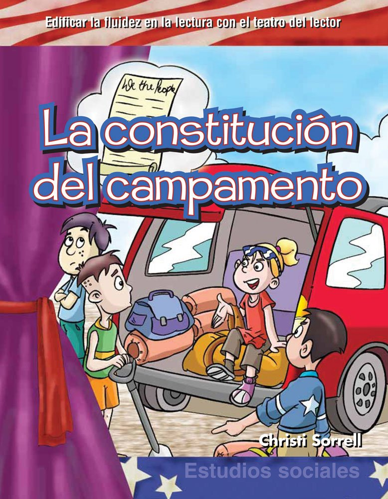 Teacher Created Materials - Reader's Theater: La constitución del campamento (Camping Constitution) - Grades 1-3 - Guided Reading Level E - M (Estudios Sociales) (Spanish Edition) pdf