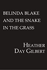 Belinda Blake and the Snake in the Grass Kindle Edition