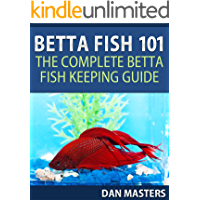 Betta Fish 101: The Complete Betta Fish Keeping Guide