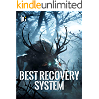 Best Recovery System: LitRPG Apocalypse Fantasy ( Adventure in a Dystopian World Book 1 )