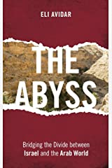 The Abyss: Bridging the Divide between Israel and the Arab World Hardcover