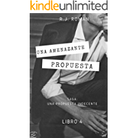 UNA AMENAZANTE PROPUESTA (UNA PROPUESTA INDECENTE nº 4) (Spanish Edition)