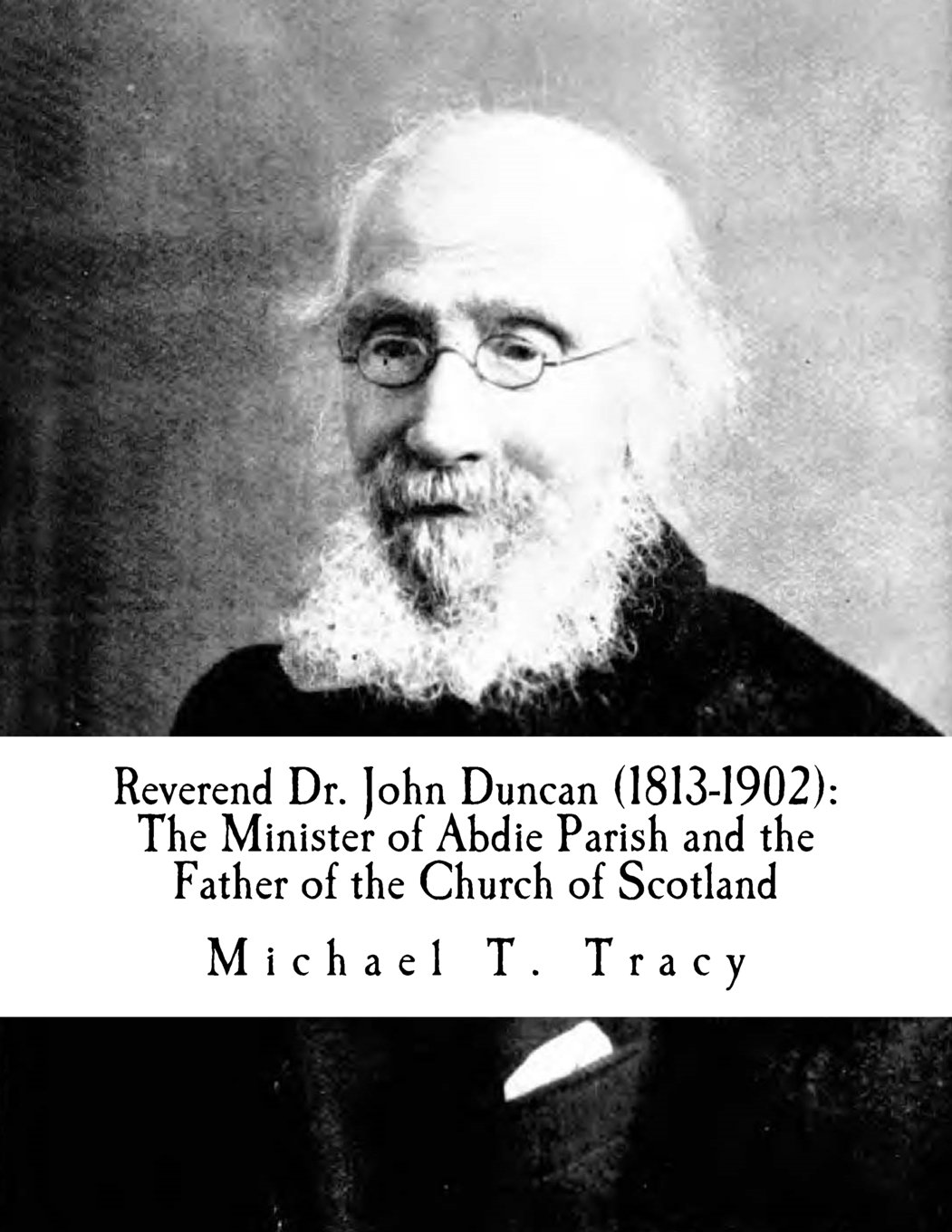 Reverend Dr. John Duncan (1813-1902): The Minister of Abdie Parish and the Father of the Church of Scotland ebook
