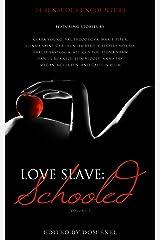 Love Slave: Schooled (Love Slave Anthology Book 3) Kindle Edition