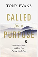 Called for a Purpose: Daily Devotions to Help You Pursue God's Plan Kindle Edition